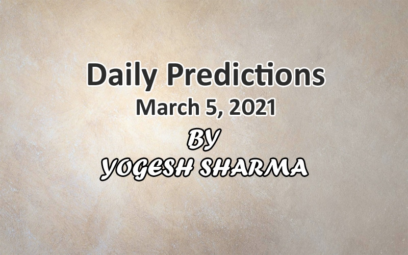 daily predictions 5 march 2021